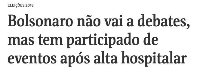 """Manchete da Folha com os dizeres: """"Bolsonaro não vai a debates mas tem participado de eventos após alta hospitalar""""."""