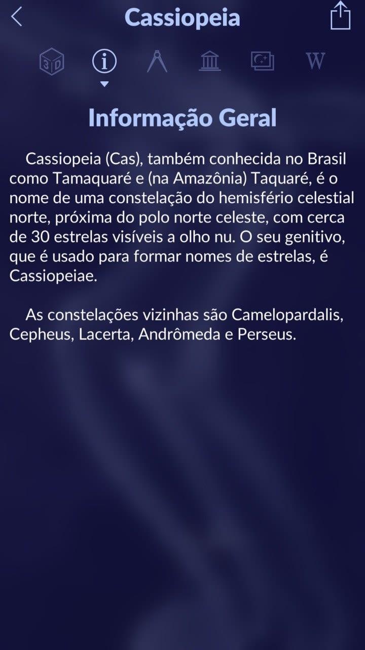 """Captura da tela do aplicativo, mostrando um texto de Informação Geral sobre a constelação Cassiopeia. O texto diz """"uma constelação do hemisfério celestial norte, próxima do polo norte celeste, com cerca de 30 estrelas visíveis a olho nu."""""""