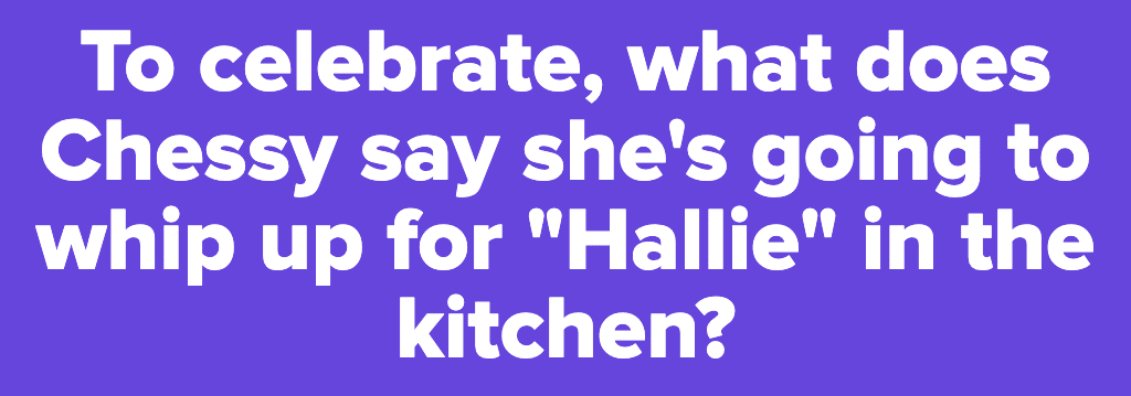 Chessy talking to Hallie