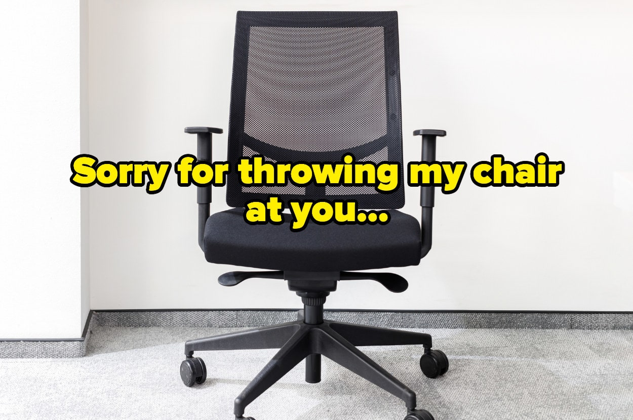 """desk chair with """"sorry for throwing my chair at you"""" over it"""
