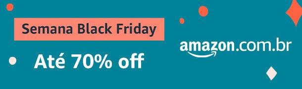 """Banner azul com os dizeres """"Semana Black Friday: Até 70% off"""" e o site """"amazon.com.br""""."""