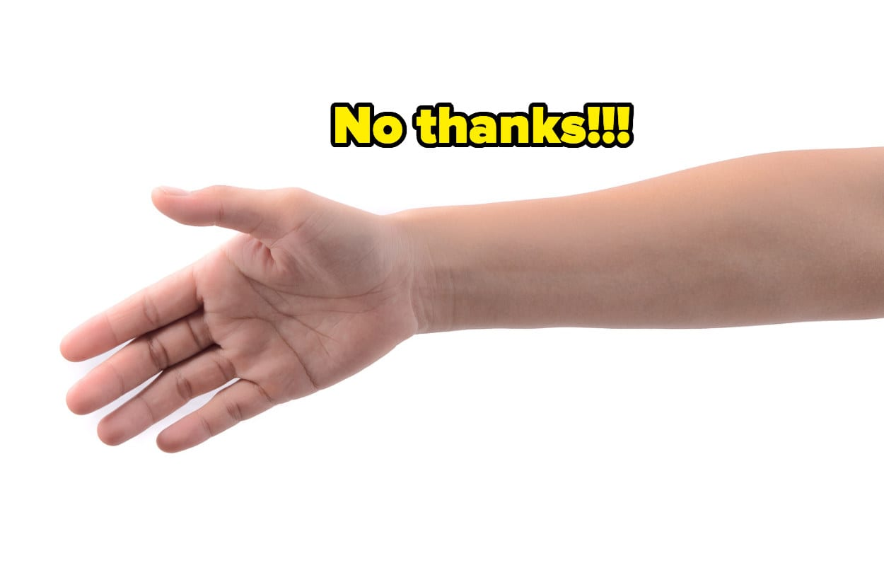 """""""No thanks"""" over an outstretched hand"""