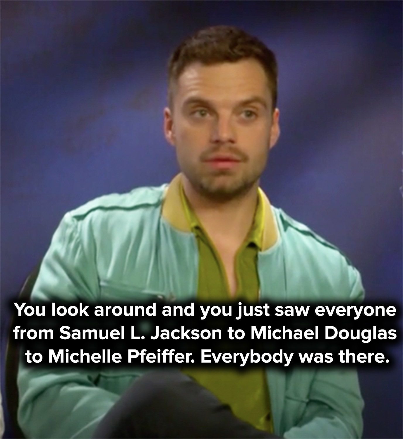 Seb says that he saw everyone from Samuel L Jackson to Michael Douglas to Michelle Pfeiffer