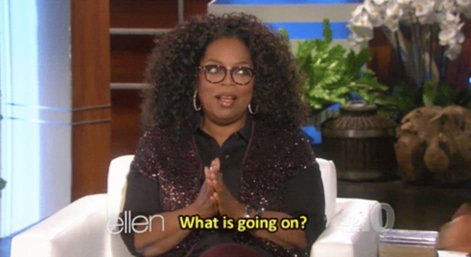 """Oprah no """"The Ellen DeGeneres Show,"""" dizendo: """"O que está acontecendo?"""""""