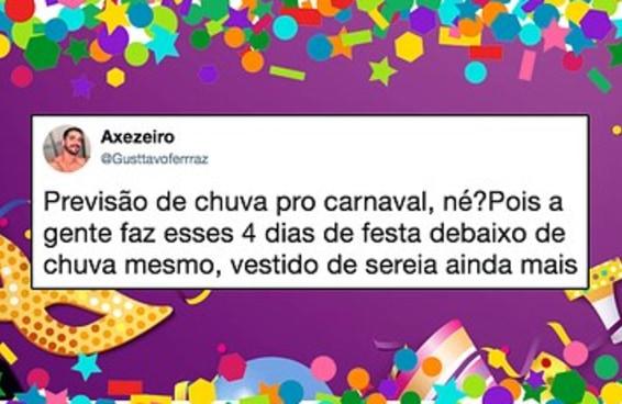 Estes tuítes sinceros mostram que a chuva JAMAIS vai atrapalhar o Carnaval
