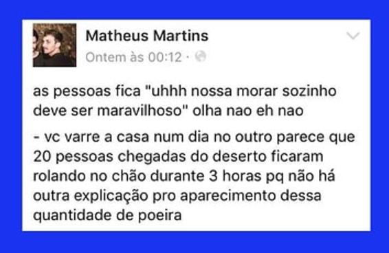 Matheus resumiu perfeitamente o que é morar sozinho