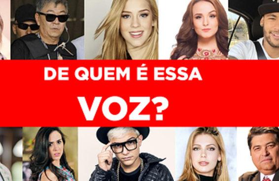 Você consegue reconhecer quem é o famoso pela voz?
