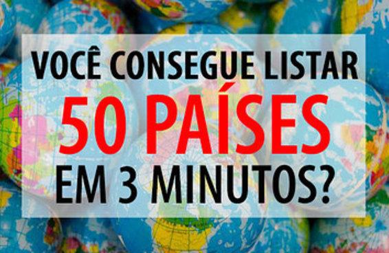Você consegue listar 50 países em 3 minutos?