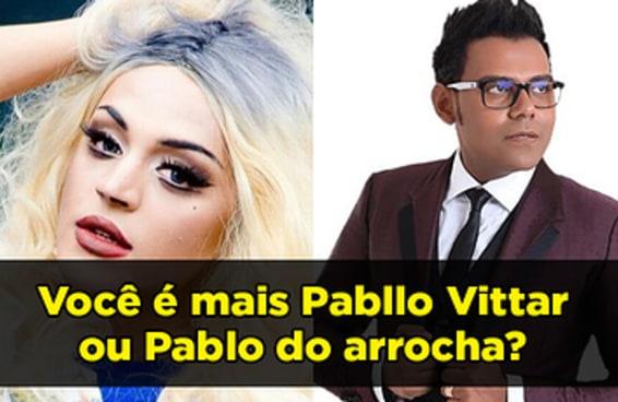 Você é mais Pabllo Vittar ou Pablo do arrocha?