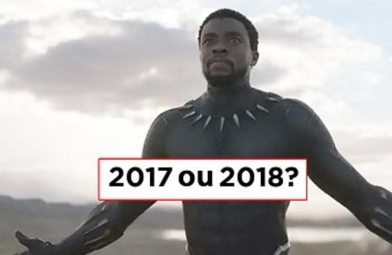 Você lembra se estes filmes foram lançados em 2017 ou 2018?