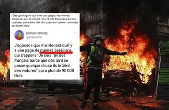 """Os franceses descobriram a página """"Sou Fã dos Franceses Porque Qualquer Coisa Eles Vão Lá e Queimam Carros"""""""