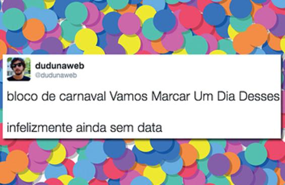 14 sugestões de nomes de blocos de carnaval para você mandar para CERTAS PESSOAS