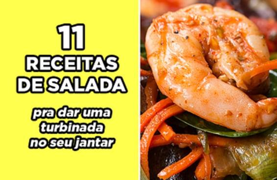 11 receitas de salada pra dar uma turbinada no seu jantar