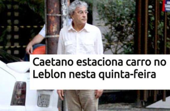 """Hoje a notícia """"Caetano estaciona carro no Leblon"""" completa cinco anos"""