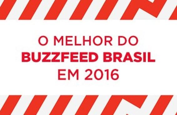 Estes são os 100 melhores posts do BuzzFeed Brasil em 2016