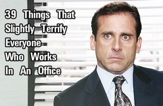 39 coisas que aterrorizam todo mundo que trabalha em um escritório
