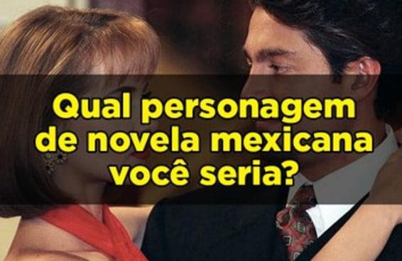 Qual personagem de novela mexicana você seria?