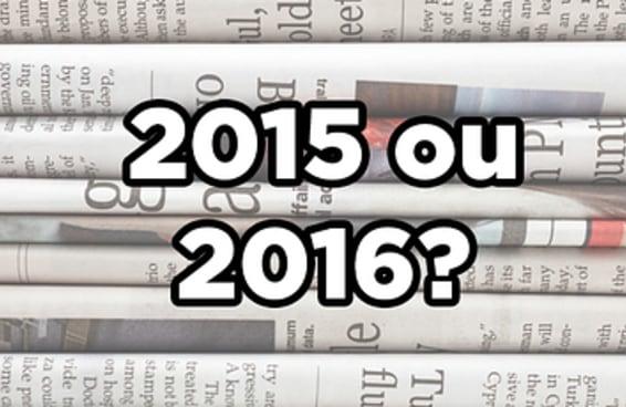 Essas notícias são de 2015 ou de 2016?