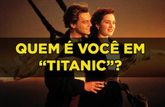 """Quem é você em """"Titanic""""?"""