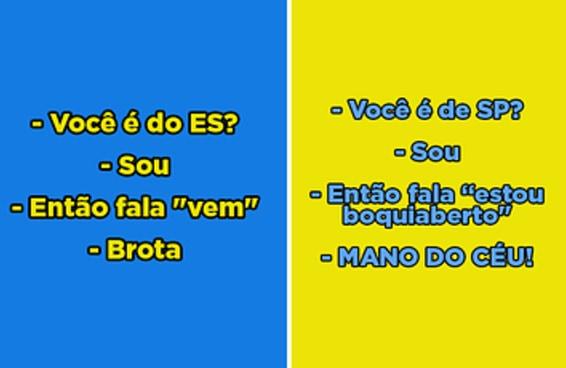 Este post é a prova de que no Brasil cada um fala de um jeito mas todo mundo se entende
