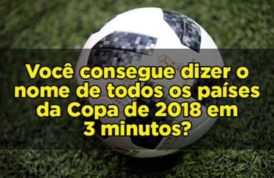 Quantas seleções da Copa de 2018 você consegue dizer em 3 minutos?