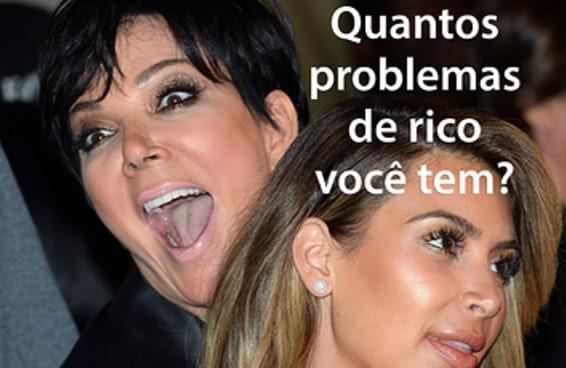 Quantos problemas de rico você tem?