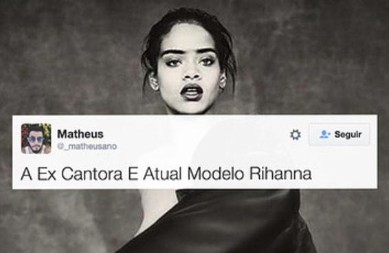 """Fãs estão chamando Rihanna de """"ex-cantora e atual modelo"""""""