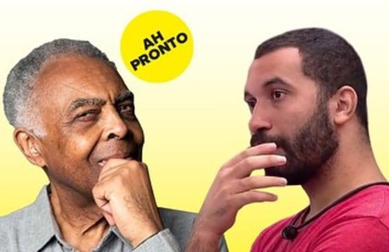 Quem disse isso, Gilberto Gil ou Gil do Vigor?