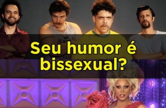 Seu humor é bissexual?