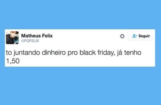 O pessoal não tem um real, mas vai curtir a Black Friday mesmo assim