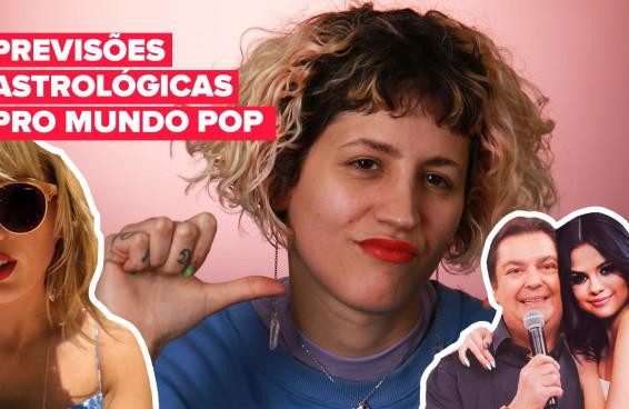 Previsões astrológicas pro mundo pop feat Madama Brona