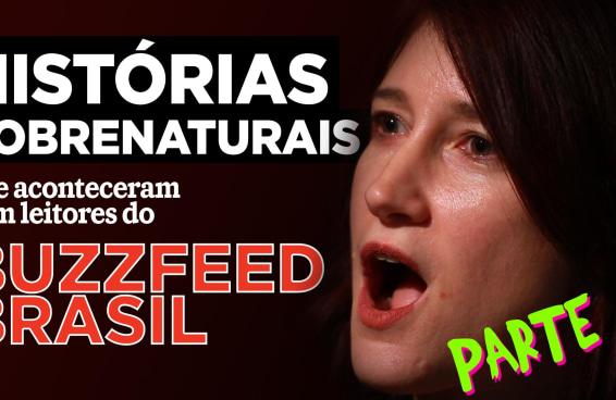 Histórias sobrenaturais que aconteceram com os leitores do BuzzFeed Brasil - Parte 2