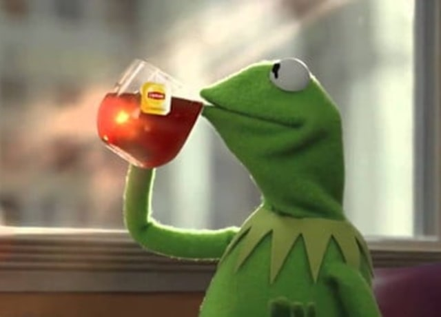 Kermit taking a big ole' sip of some hot tea