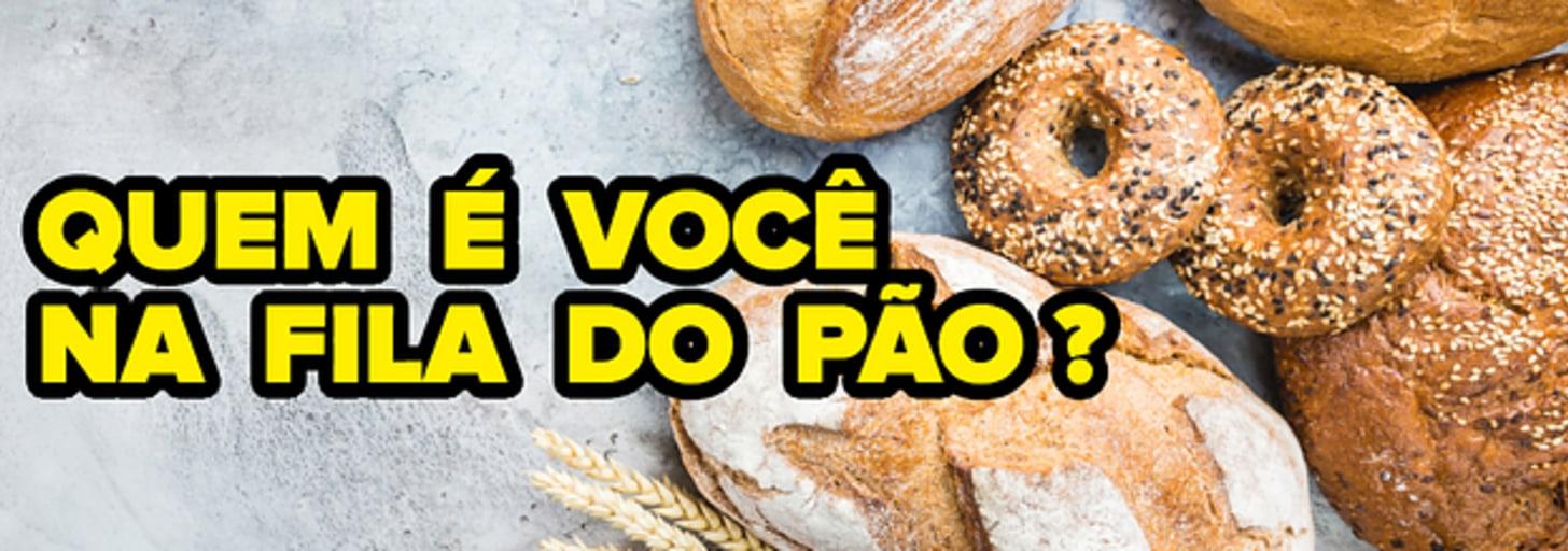 Quem é você na fila do pão?