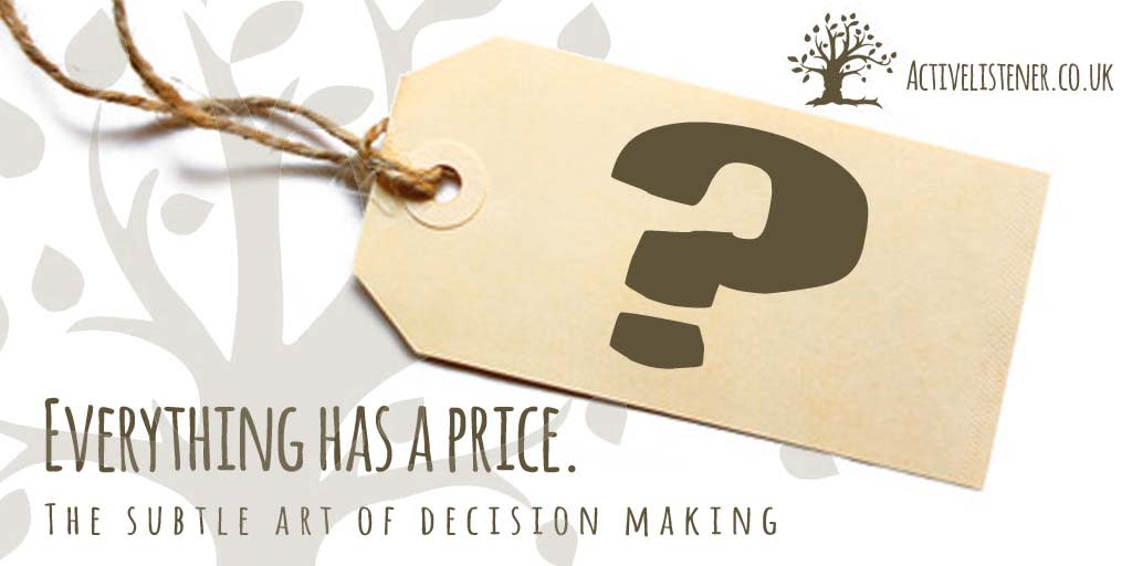 Everything has a price. The subtle art of decision making.