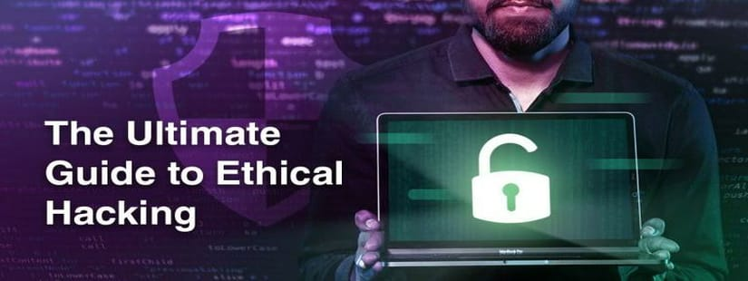 The Ultimate Guide to Ethical Hacking