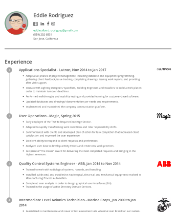 Eddie Rodriguez's CakeResume - Eddie Rodriguez eddie.albert.rodriguez@gmail.com (559) 202-6531 San Jose, California Experience Applications Specialist - Lutron, Nov 2014 to Jan 2...