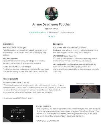 Ariane Deschenes Foucher's CakeResume - Ariane Deschenes Foucher WEB DEVELOPER arianedesf@gmail.com | 438.826.6217 | Toronto, Canada Experience WEB DEVELOPER/ Telus Digital Part of the ag...