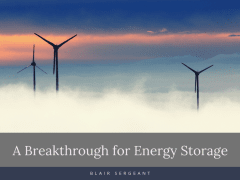 A Breakthrough for Energy Storage