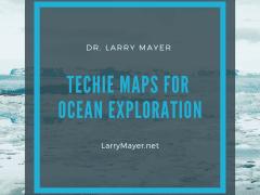 Techie Maps for Ocean Exploration