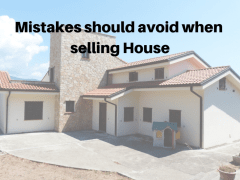 What Mistakes should avoid when selling a House?