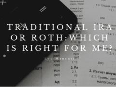 Traditional IRA or Roth: Which is Right for Me?
