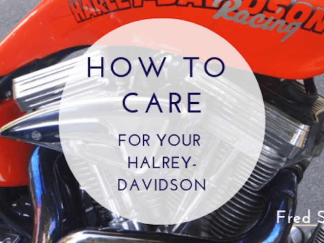 Fred Sines | How to Care for Your Harley Davidson