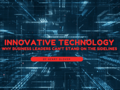 Business Leaders: Invest in Innovative Technology
