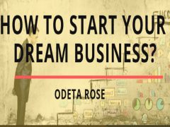 How to Start Your Dream Business?   Odeta Rose