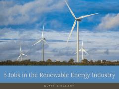 5 Jobs in the Renewable Energy Industry