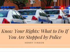 Know Your Rights: What to Do If You Are Stopped by