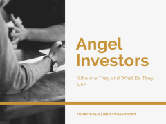 Angel Investors: Who Are They and What Do They Do?