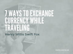 7 Ways to Exchange Currency While Traveling
