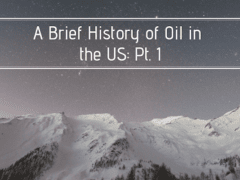 A Brief History of Oil in the US Pt. I